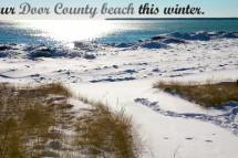 Door County's favorite naturalist Carolyn Rock and a Door County beach in winter